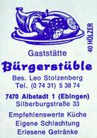1 Altes Gasthausetikett, Gaststätte Bürgerstüble,Bes. Leo Stolzenberg,7470 Albstadt 1 (Ebingen),Silberburgstraße #1146 - Boites D'allumettes - Etiquettes