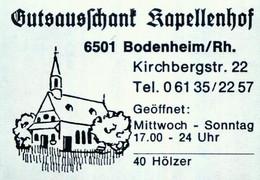 1 Altes Gasthausetikett, Gutsausschank Kapellenhof, 6501 Bodenheim/Rh., Kirchbergstr. 22 #1147 - Boites D'allumettes - Etiquettes