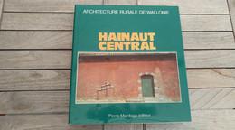 Architecture Rurale De Wallonie. Hainaut Central. Ath Biercée, Chièvres, Cuesmes, Frameries, Lessines, Moustier, Thuin.. - België