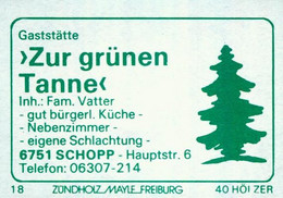 """1 Altes Gasthausetikett, Gaststätte """"Zur Grünen Tanne"""", Inh.: Fam. Vatter, 6751 Schopp, Hauptstr. 6 #1148 - Boites D'allumettes - Etiquettes"""
