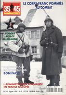 Magazine 39/45 Fortifications Bonifacio - Adminitstration Allemande Sous L'Occupation - Corps-Franc Pommiès - Guerra 1939-45