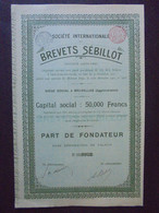 BELGIQUE - BRUXELLES (AGGLOMERATION) 1901 - STE INTERNATIONALE DES BREVETS SEBILLOT - PART DE FONDATEUR - PEU COURANT - Hist. Wertpapiere - Nonvaleurs