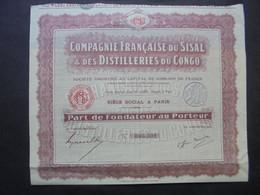 AFRIQUE- CONGO - CIE FRANCAISE DU SISAL & DES DISTILLERIES DU CONGO - PART DE FONDATEUR - PARIS 1930 - PEU COURANT - Hist. Wertpapiere - Nonvaleurs