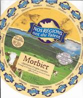 ETIQUETTE DE FROMAGE  NEUVE MORBIER  NOS REGIONS ONT DU TALENT - Cheese