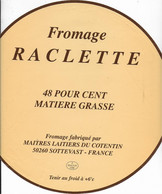 ETIQUETTE DE FROMAGENEUVE RACLETTE MAITRES LAITIERS DU COTENTIN SOTTEVAST MANCHE - Cheese