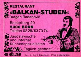 "1 Altes Gasthausetikett, Restaurant ""Balkan-Stuben"", Dragan Radanovic, 5300 Bonn, Belderberg 20 #1155 - Boites D'allumettes - Etiquettes"