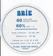 ETIQUETTE DE FROMAGE   NEUVE   BRIE PONT DE VEYLE AIN - Cheese