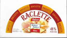 ETIQUETTE DE FROMAGE    NEUVE RACLETTE VALCO - Cheese