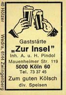 """1 Altes Gasthausetikett, Gaststätte """"Zur Insel"""", Inh. A. U. H. Pindol, 5000 Köln 60, Mauenheimer Str. 119 #1161 - Boites D'allumettes - Etiquettes"""