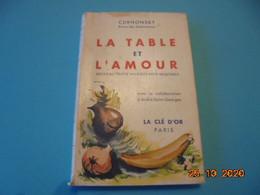 La Table Et L'Amour, Traité Des Excitants Modernes. Curnonsky . La Clé D'Or, Paris 1950, Avec Jaquette. Bon état - Gastronomie