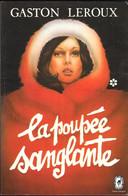 La Poupée Sanglante-Gaston LEROUX- Livre De Poche-1976--TBE - Livres, BD, Revues