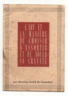 Livret L'art Et La Manière De Choisir D'assortir Et De Nouer Sa Cravate Par Monsieur André De Fouqières - Mode