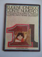 """EUGENE IONESCO -  """"Contes N° 1 à 4 Pour Enfants De Moins De Trois Ans """" Illustré Par Nicole Claveloux - Lots De Plusieurs BD"""