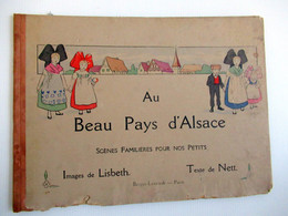 AU BEAU PAYS D'ALSACE - Histoire D'une Petite Famille - Edité Par Berger - Levrault  Paris - Libri, Riviste, Fumetti