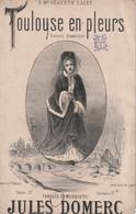 (POM) Toulouse En Pleurs , Romance Dramatique , Paroles Et Musique JULES DOMERC  , Illustration ANCOURT - Spartiti