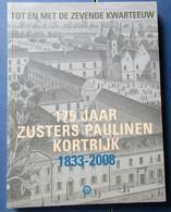 175 Jaar Zusters Paulinen Kortrijk 1833-2008   -  2008 - Kortrijk