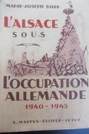 L'Alsace Sous Occupation Allemande Par Marie Joseph Bopp 1945 - Books, Magazines, Comics