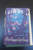 Die Sagen Der Saar Karl Lohmeyer 1952  Contes Et Légendes Alsace Moselle - Livres Anciens