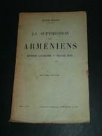René Pinon La Suppression Des Arméniens, Méthode Allemande Travail Turc 1916 - Libri, Riviste, Fumetti