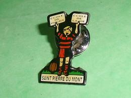 Pin's / Ville / Pays / Régions  : Saint Pierre Du Mont , Rugby      TB2/JJ - Città