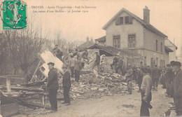 10 - TROYES / APRES L'INONDATION - RUE DE GOURNAY - LES RESTES D'UNE MAISON - 30 JANVIER 1910 - Troyes