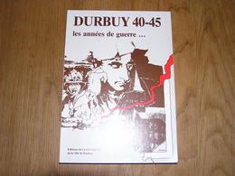 DURBUY 40 45 Régionalisme Barvaux Sur Ourthe Occupation Allemande Prisonnier Stalag Résistance Armée Secrète Libération - Guerra 1939-45