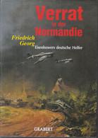 Verrat In Der Normandie ~ Eisenhowers Deutsche Helfer // Friedrich Georg - 5. Guerre Mondiali