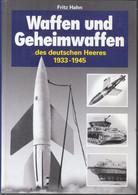 Waffen Und Geheimwaffen Des Deutschen Heeres (1933-1945) -- Fritz Hahn - 5. Guerre Mondiali