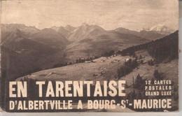 73T05A1 CARNET 73 - EN TARENTAISE  D ALBERTVILLE A BOUR ST MAURICE  12 CARTES POSTALES GRAND LUXE  COMPLET73T05A1 - Albertville