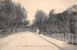 4732  60  CHANTILLY PONT SUR LE CANAL  43-0026 - Chantilly