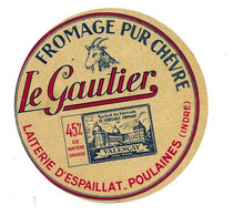 ETIQUETTE De FROMAGE..FROMAGE De CHEVRE VALENCAY.. Le Gautier.. Laiterie D'ESPAILLAT-POULAINES ( Indre 36) - Cheese