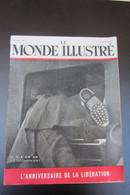 Le Monde Illustré Anniversaire De La Libération Août 1945 - Documents