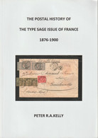 France, The POSTAL HISTORY Of The TYPE SAGE ISSUE Of FRANCE 1876-1900, Kelly, Handbook In English - Filatelia E Historia De Correos