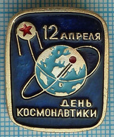 USSR / Badge / Soviet Union / RUSSIA / Space April 12 - Cosmonautics Day. The World's First Artificial Earth Satellite. - Espacio