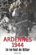 Ardennes 1944. Le Va-tout De Hitler. Bastogne. Militaria. 1940/1945 - Guerra 1939-45