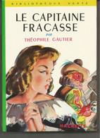 Le Capitaine Fracasse Par Théophile Gautier    - Bibliothèque Verte N°5 - - 1964 - Biblioteca Verde