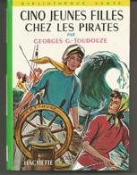 Cinq Jeunes Filles Chez Les Pirates Par Georges G TOUDOUZE   - Bibliothèque Verte N° 41 - - 1964 - Biblioteca Verde