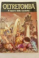# OLTRETOMBA N 161 - Il Sapore Della Vendetta - OLTRETOMBA COLORE N 44 - Premières éditions