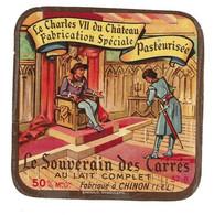 ETIQUETTE De FROMAGE.. CARRE.. Le Souverain Des Carrés Fabriqué à CHINON (Indre Et Loire 37)..Le Charles VII Du Château - Quesos