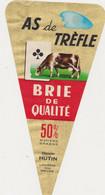 ETIQUETTE DE BRIE AS DE TREFLE HUTIN LA CROIX SUR MEUSE - Käse