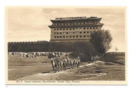 CHINE.. N 8  Camel Caravan, Blockhouse, Tartar City, PEKING - China