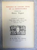 Florilège Du Concert Vocal De La Renaissance Henry Expert I Clement JANEQUIN Chantons Sonnons... 1823 - Music & Instruments