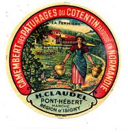 Z  68  /   ETIQUETTE DE FROMAGE  - CAMEMBERT    LA FERMIERE  H. CLAUDEL PONT-HEBERT (MANCHE) - Cheese