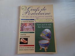 Revue Oeufs De Porcelaine N°2 - L'oeuf Dans L'art Et Les Traditions Populaires  Nombreuses Illustrations En Couleur 14 P - Sin Clasificación