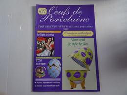 Revue Oeufs De Porcelaine N°27 L'oeuf Dans L'art Et Les Traditions Populaires  Nombreuses Illustrations En Couleur 14 P - Sin Clasificación