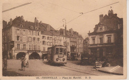 57 - THIONVILLE - PLACE DU MARCHE - TRAMWAY - Thionville