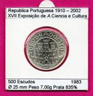Portugal 500 Escudos 1983 Argent - XVII Exposição De Arte Ciência E Cultura - Portugal