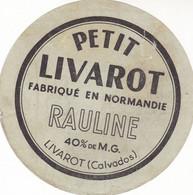 ETIQUETTE FROMAGE PETIT LIVAROT - RAULINE -  40%MG  -  FAB EN NORMANDIE - FR 14 - Käse