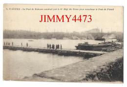 CPA - NANTES 44 L- Inf. - Le Pont De Bateaux Construit Par Le 6è Rég. Du Génie - N° 7 - Edit. Delanoue - Nantes