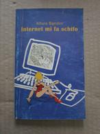 # INTERNET MI FA SCHIFO / ARTURO BANDINI - Informatica